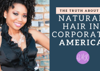 the truth about natural hair in corporate america